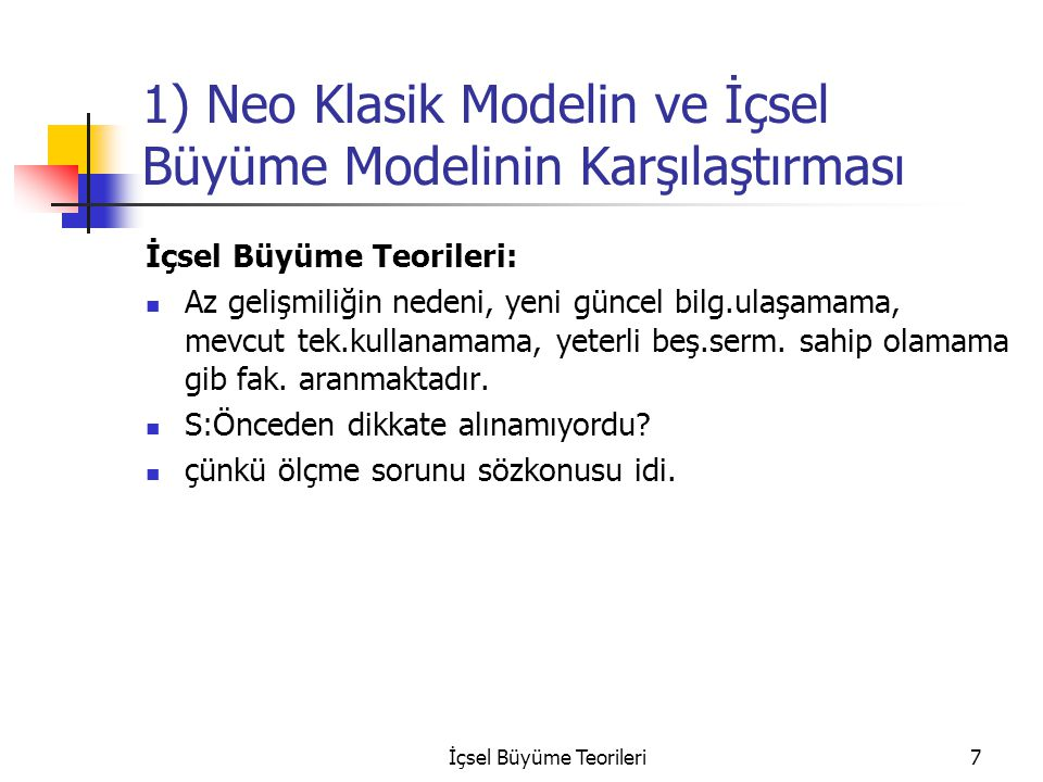 1) Neo Klasik Modelin ve İçsel Büyüme Modelinin Karşılaştırması
