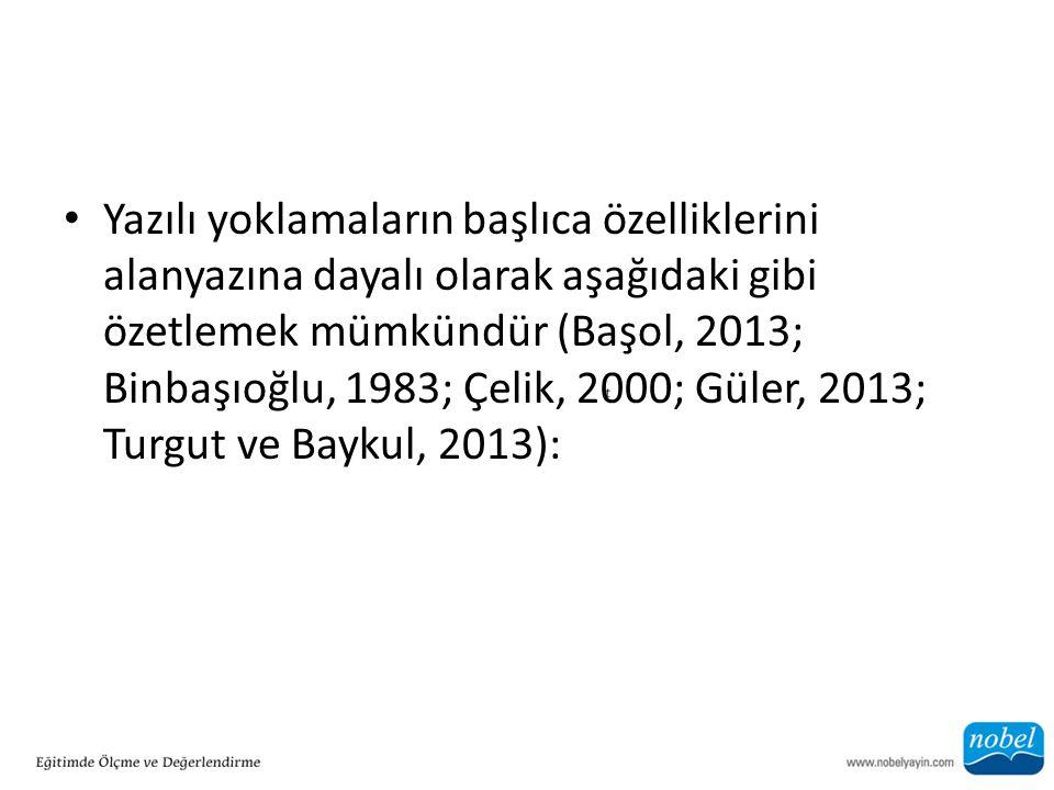 Yazılı yoklamaların başlıca özelliklerini alanyazına dayalı olarak aşağıdaki gibi özetlemek mümkündür (Başol, 2013; Binbaşıoğlu, 1983; Çelik, 2000; Güler, 2013; Turgut ve Baykul, 2013):