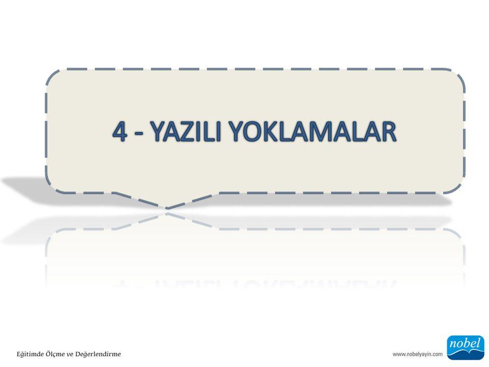 4 - YAZILI YOKLAMALAR