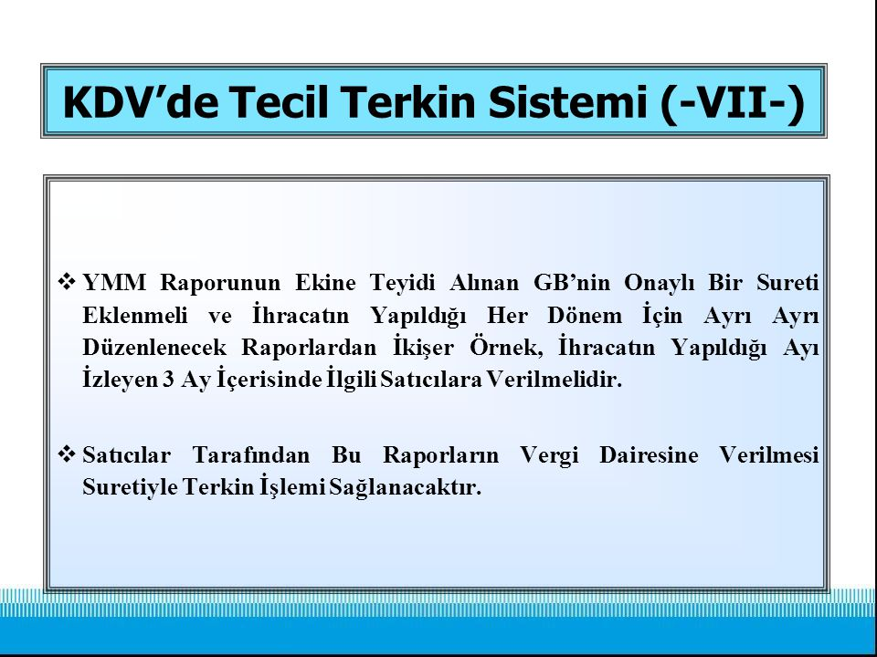 KDV'de Tecil Terkin Sistemi (-VII-)