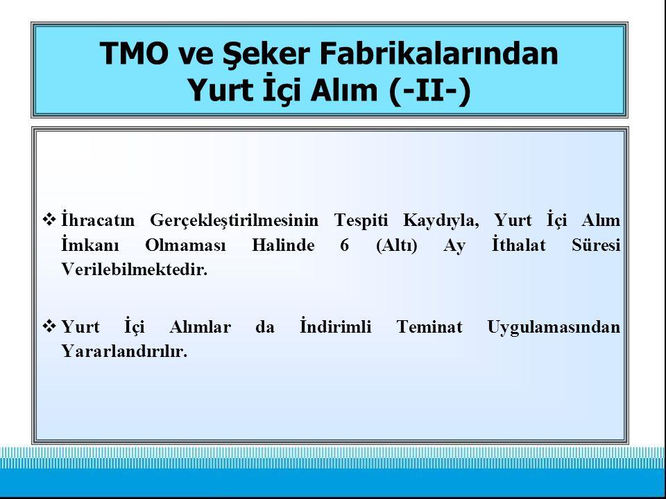 TMO ve Şeker Fabrikalarından Yurt İçi Alım (-II-)