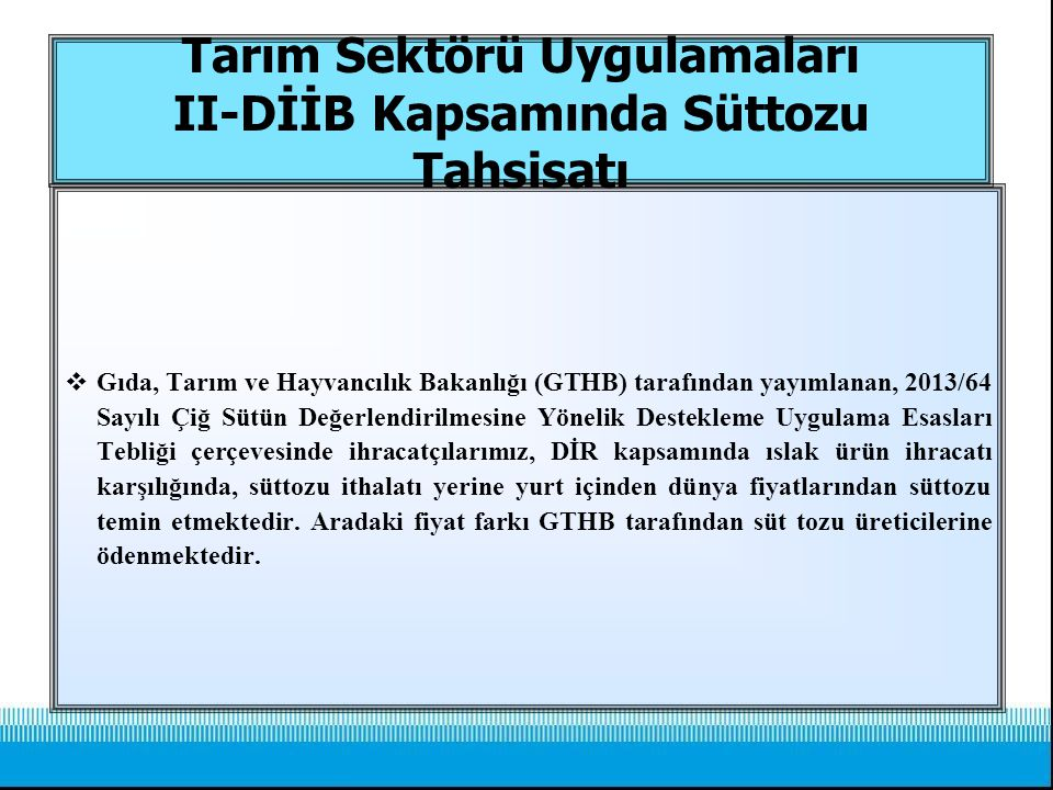 Tarım Sektörü Uygulamaları II-DİİB Kapsamında Süttozu Tahsisatı