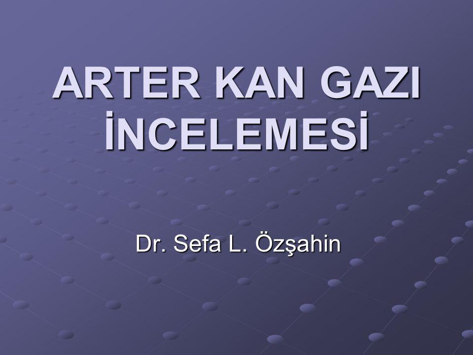 ARTER KAN GAZI İNCELEMESİ