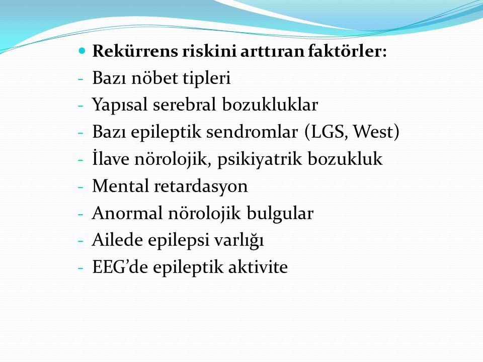Yapısal serebral bozukluklar Bazı epileptik sendromlar (LGS, West)