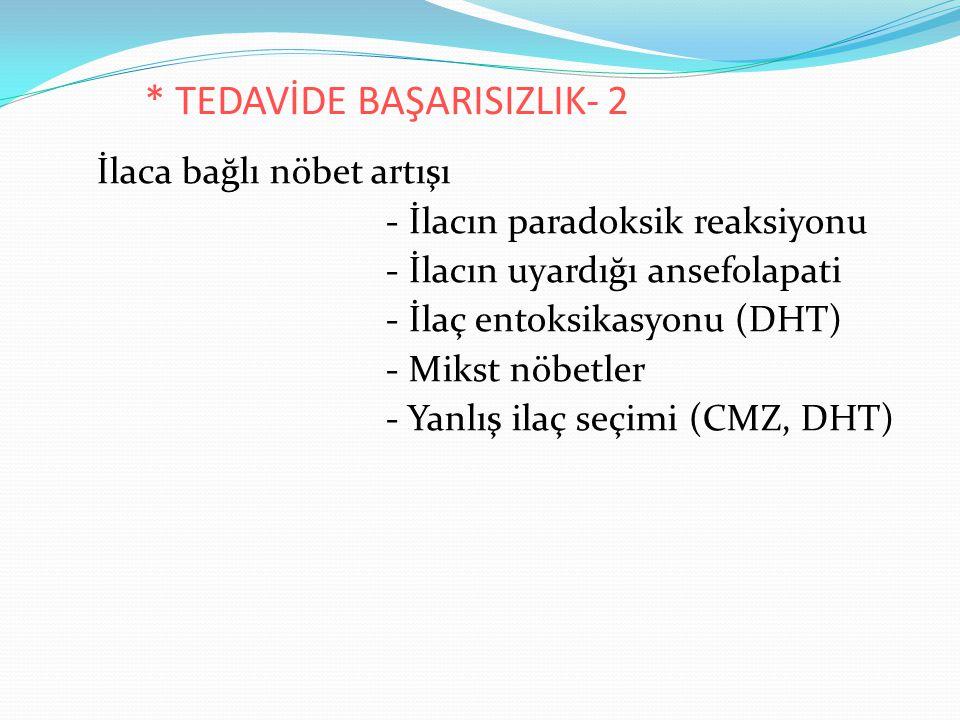 * TEDAVİDE BAŞARISIZLIK- 2