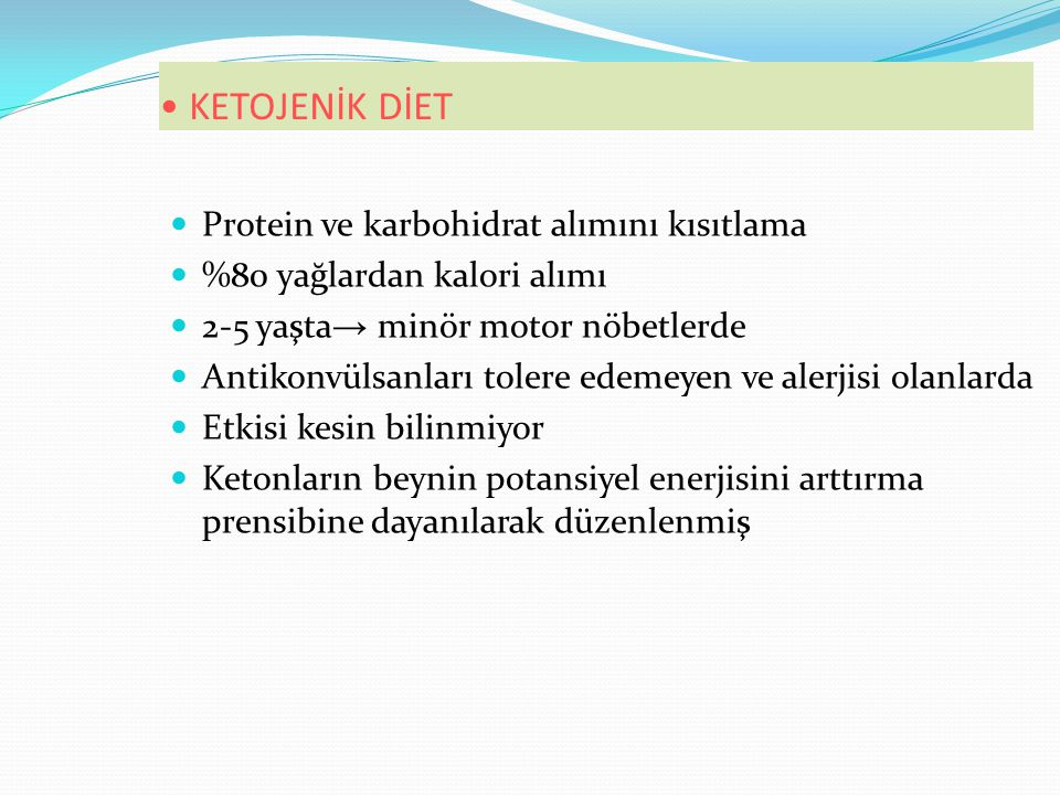 KETOJENİK DİET Protein ve karbohidrat alımını kısıtlama