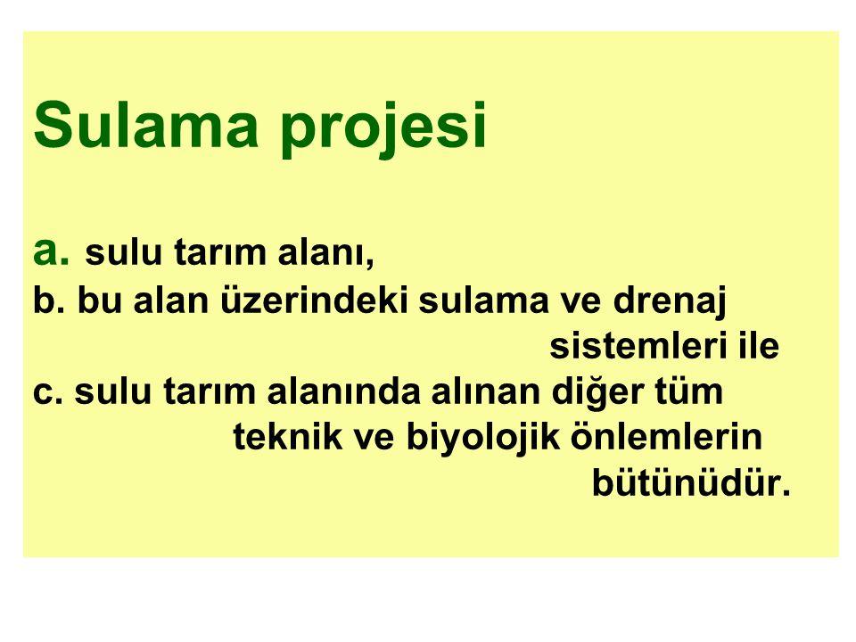 Sulama projesi a. sulu tarım alanı, b
