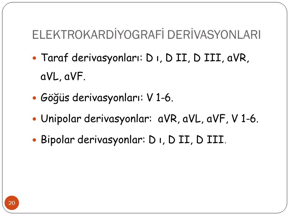 ELEKTROKARDİYOGRAFİ DERİVASYONLARI