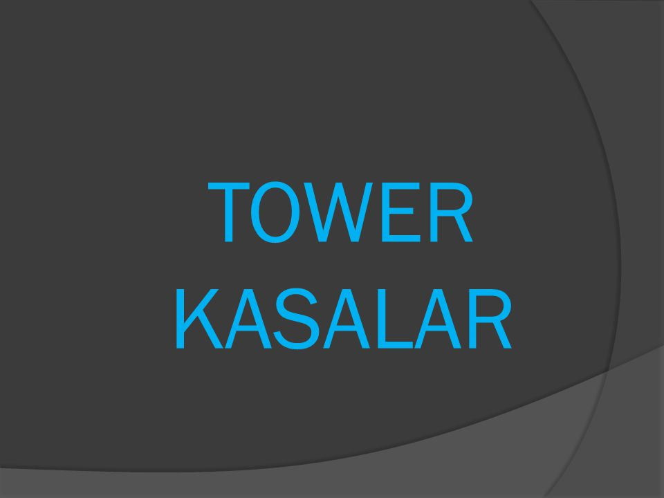 TOWER KASALAR