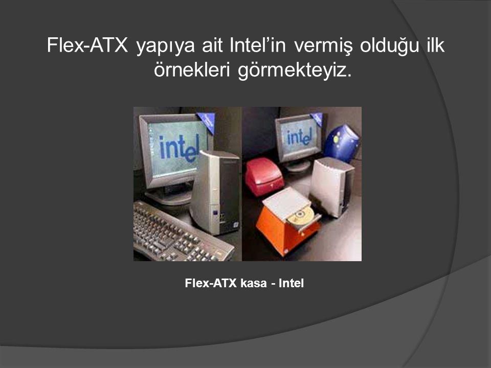 Flex-ATX yapıya ait Intel'in vermiş olduğu ilk örnekleri görmekteyiz.