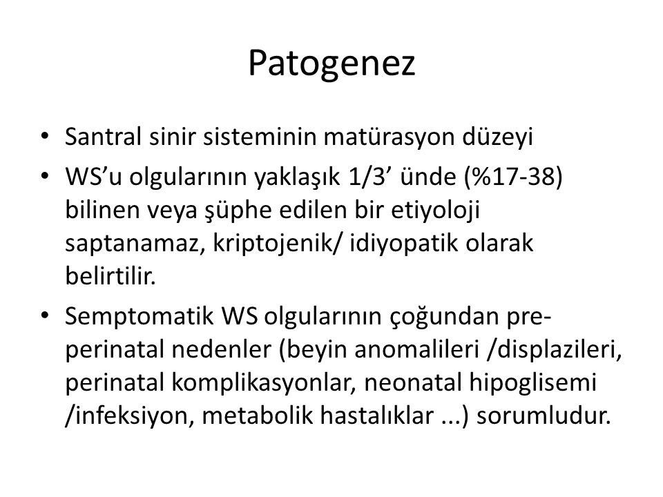 Patogenez Santral sinir sisteminin matürasyon düzeyi