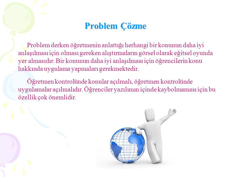 Problem Çözme Problem derken öğretmenin anlattığı herhangi bir konunun daha iyi.