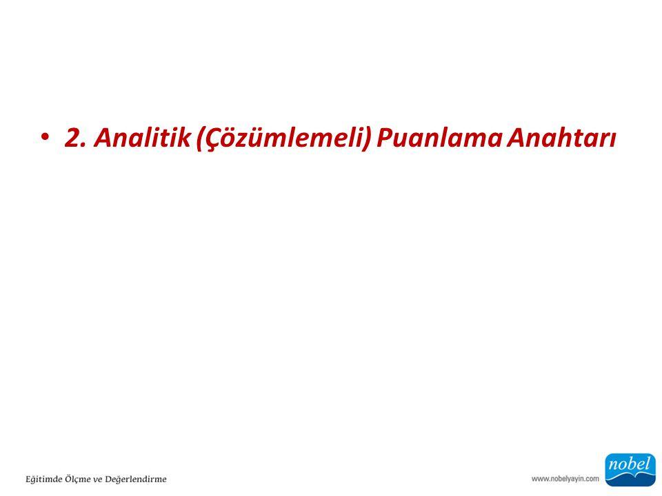 2. Analitik (Çözümlemeli) Puanlama Anahtarı