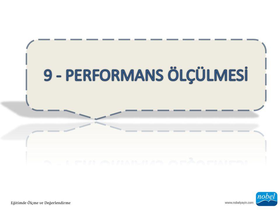 9 - PERFORMANS ÖLÇÜLMESİ