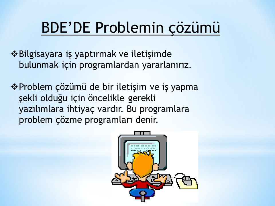 BDE'DE Problemin çözümü