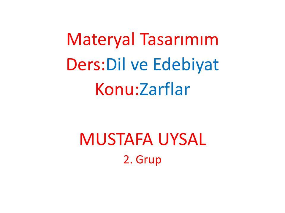 Materyal Tasarımım Ders:Dil ve Edebiyat Konu:Zarflar MUSTAFA UYSAL