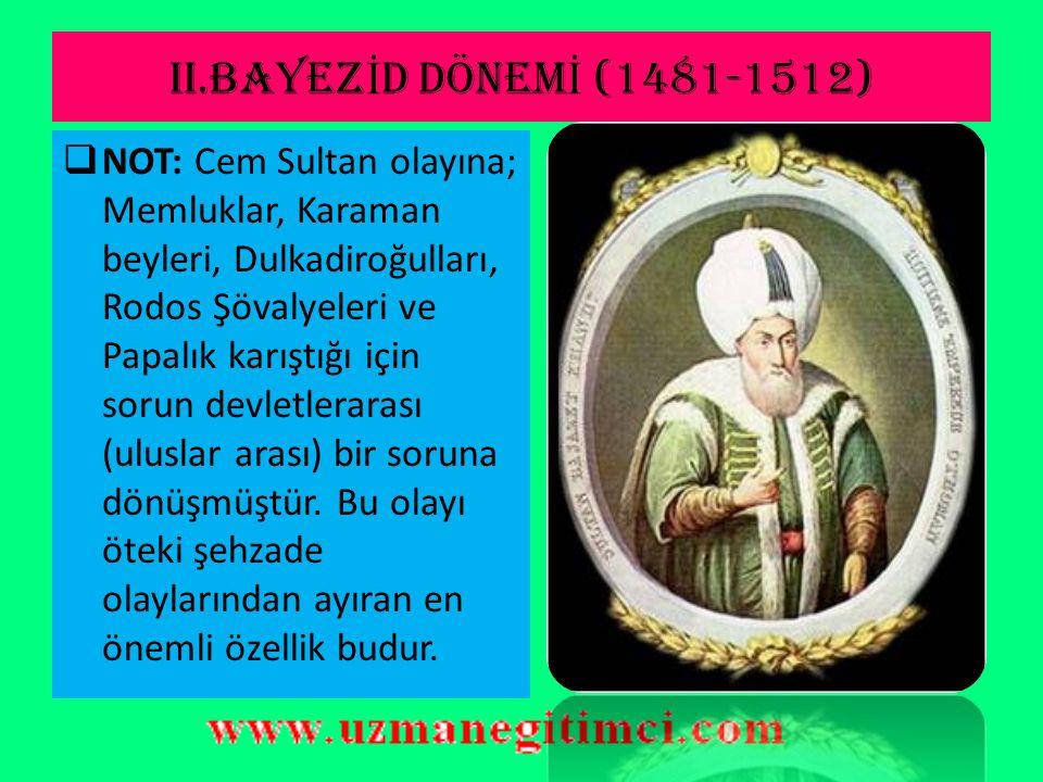 II.BAYEZİD DÖNEMİ (1481-1512)