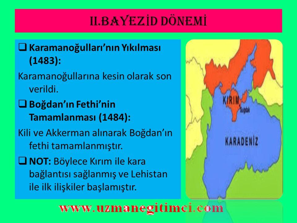 II.BAYEZİD DÖNEMİ Karamanoğulları'nın Yıkılması (1483):