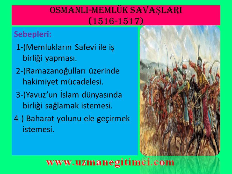 OSMANLI-MEMLÜK SAVAŞLARI (1516-1517)