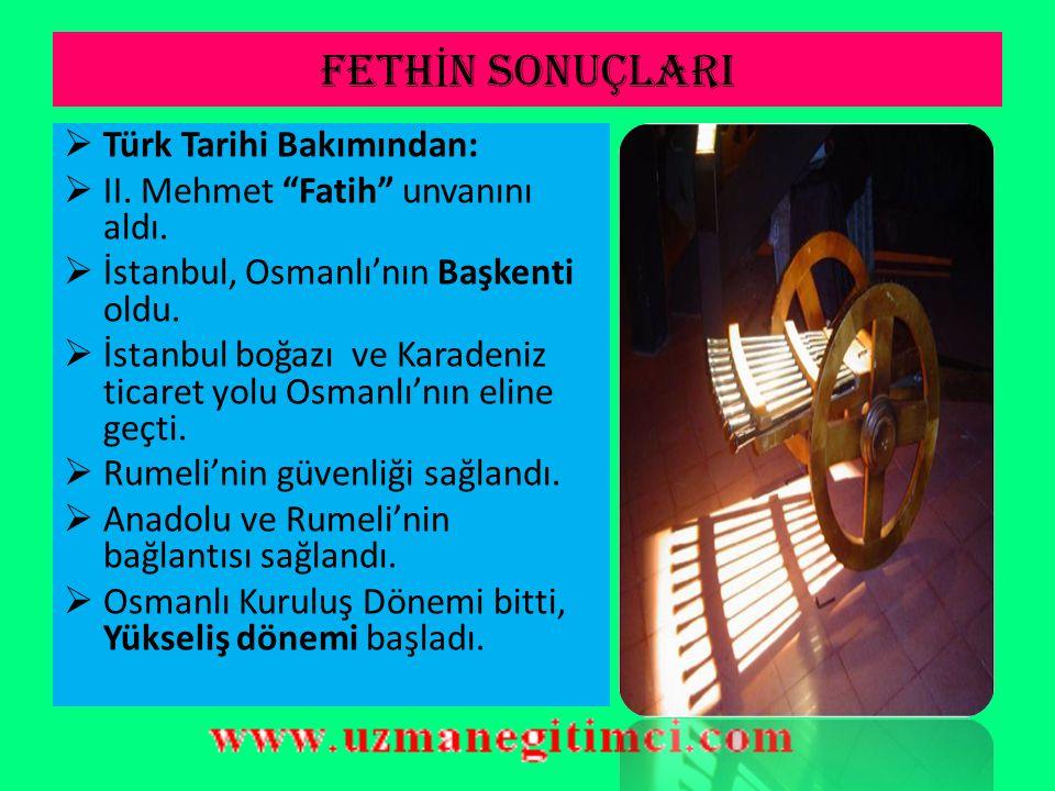 FETHİN SONUÇLARI Türk Tarihi Bakımından: