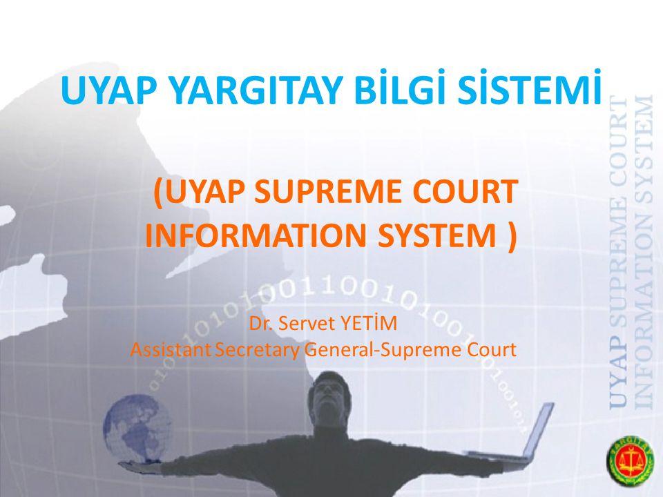 UYAP YARGITAY BİLGİ SİSTEMİ (UYAP SUPREME COURT INFORMATION SYSTEM )