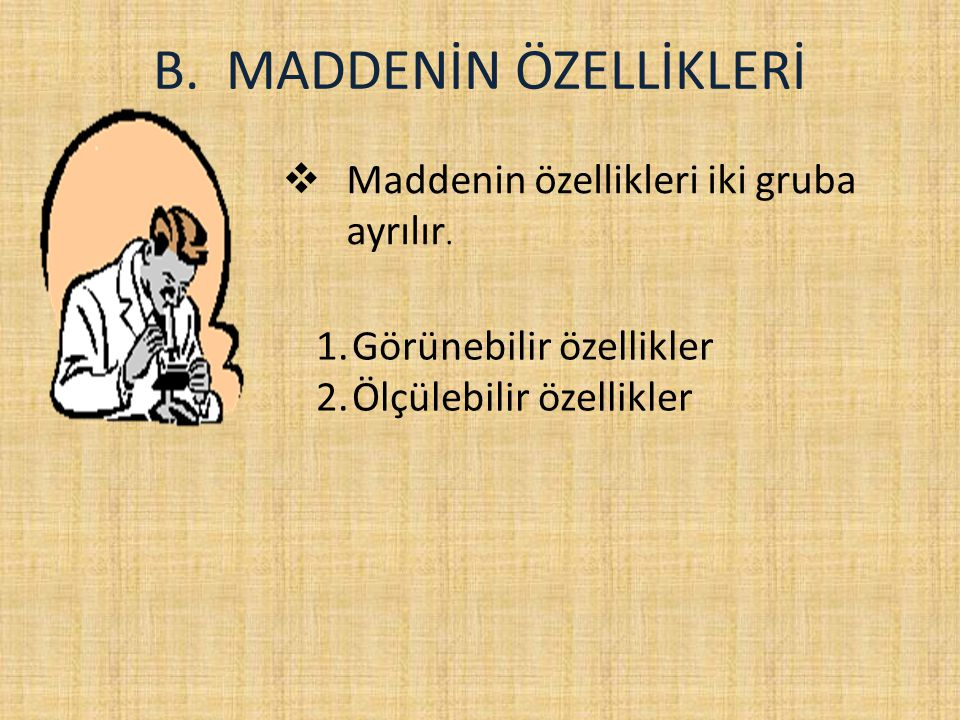 B. MADDENİN ÖZELLİKLERİ
