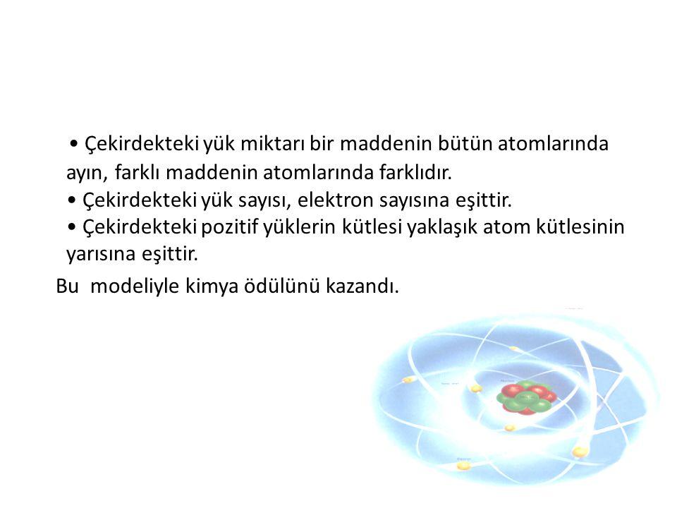 • Çekirdekteki yük miktarı bir maddenin bütün atomlarında ayın, farklı maddenin atomlarında farklıdır. • Çekirdekteki yük sayısı, elektron sayısına eşittir. • Çekirdekteki pozitif yüklerin kütlesi yaklaşık atom kütlesinin yarısına eşittir.