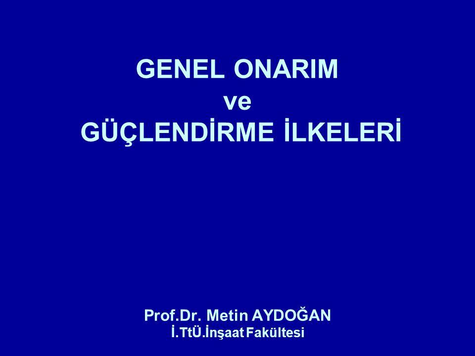 GENEL ONARIM ve GÜÇLENDİRME İLKELERİ Prof. Dr. Metin AYDOĞAN İ. TtÜ