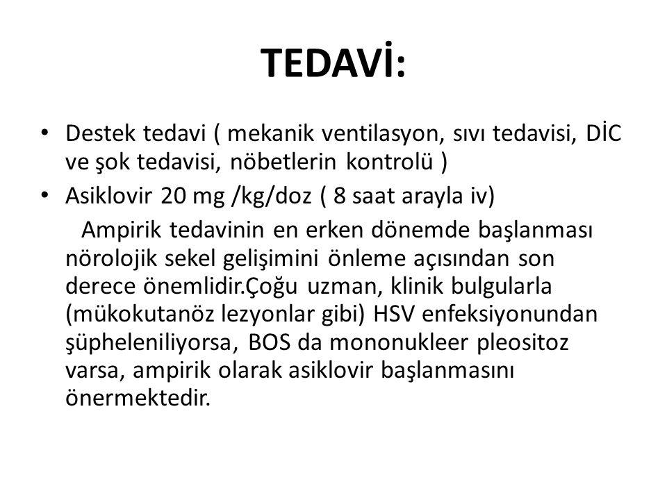 TEDAVİ: Destek tedavi ( mekanik ventilasyon, sıvı tedavisi, DİC ve şok tedavisi, nöbetlerin kontrolü )