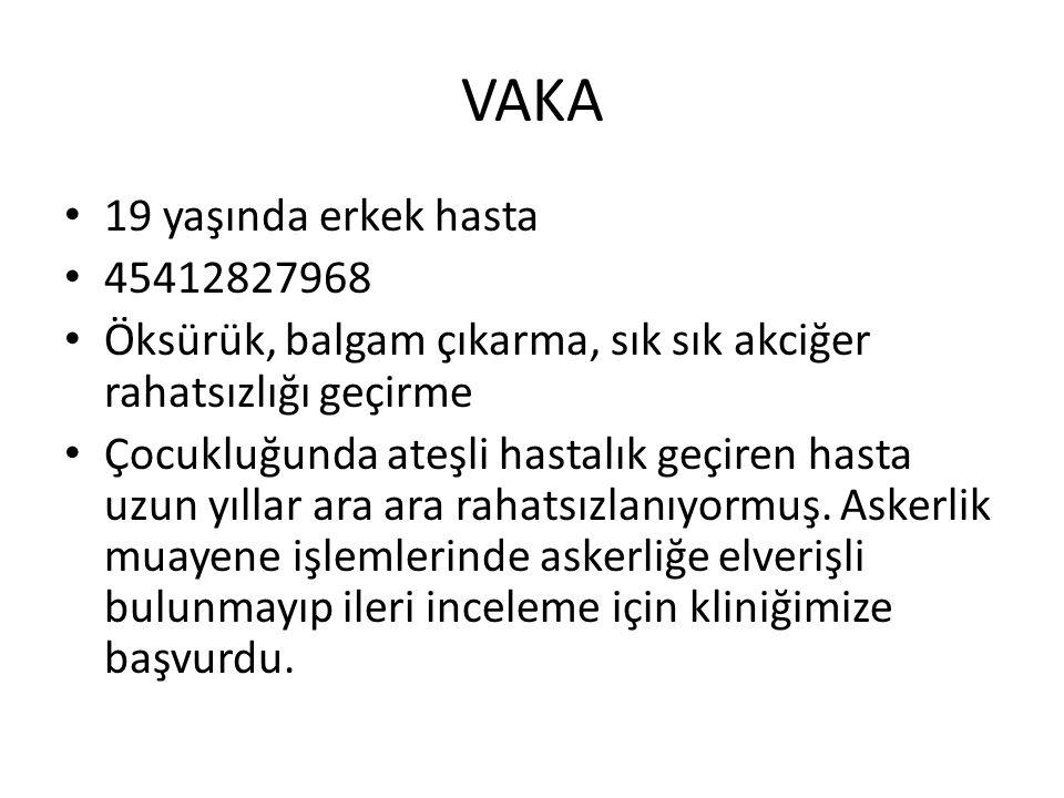 VAKA 19 yaşında erkek hasta 45412827968