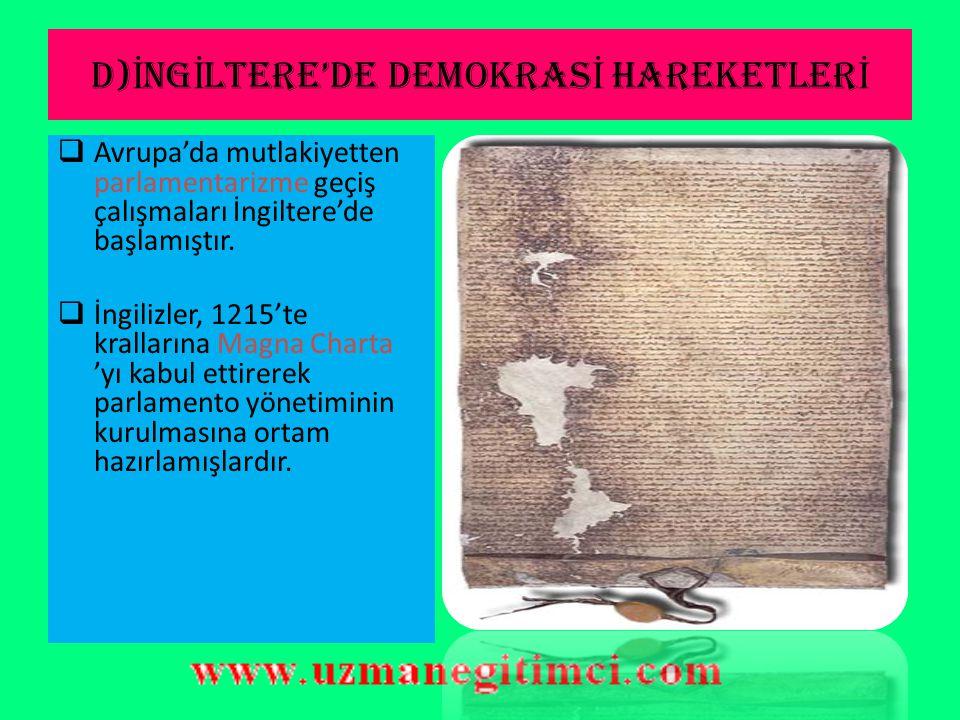D)İNGİLTERE'DE DEMOKRASİ HAREKETLERİ