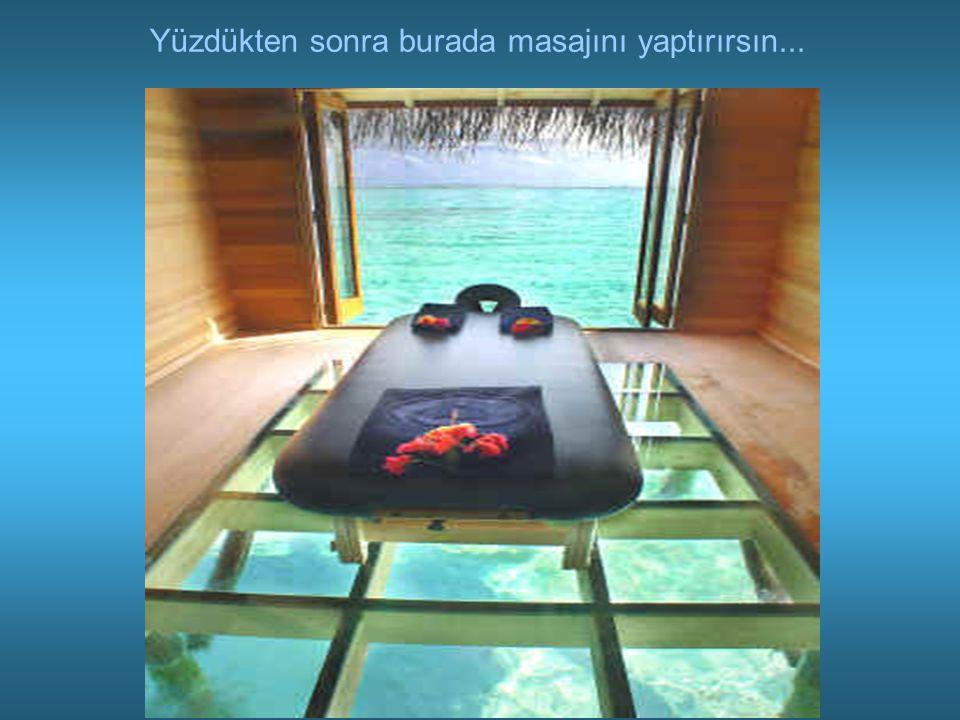 Yüzdükten sonra burada masajını yaptırırsın...