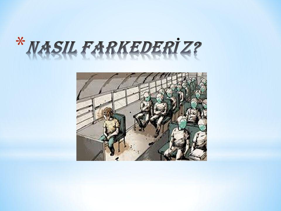 NASIL FARKEDERİZ