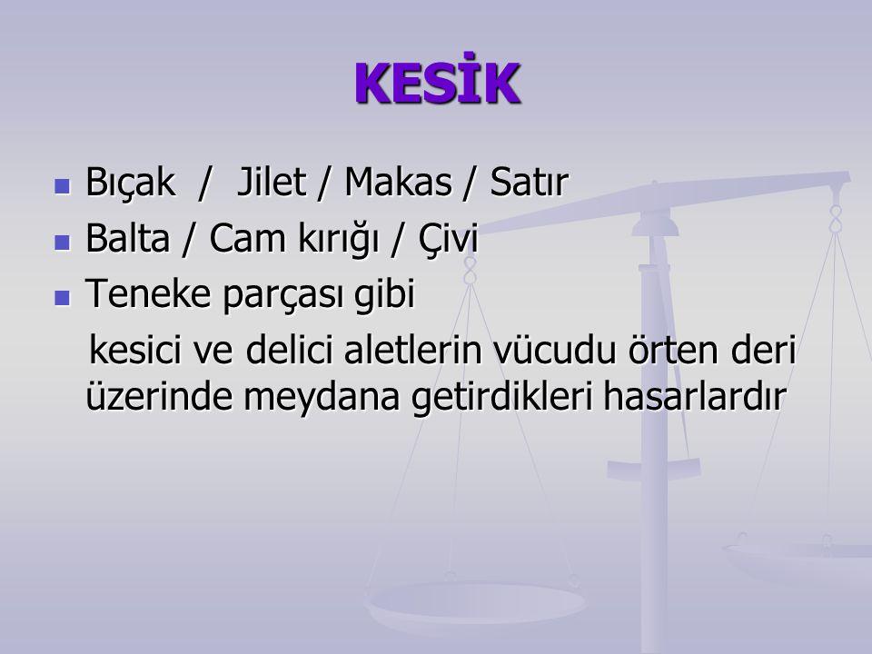 KESİK Bıçak / Jilet / Makas / Satır Balta / Cam kırığı / Çivi