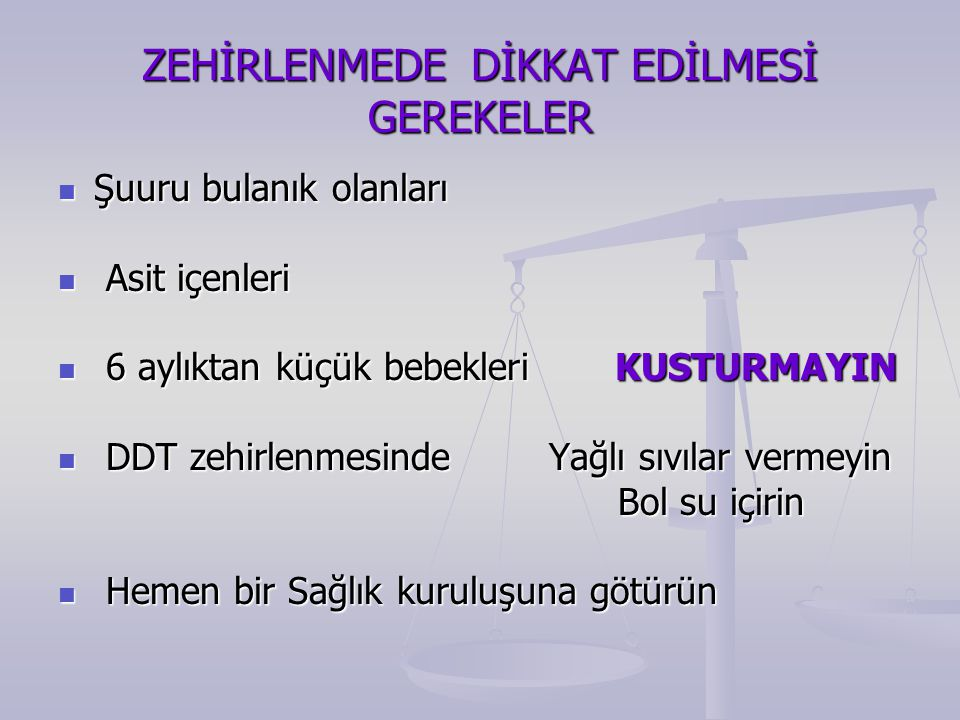 ZEHİRLENMEDE DİKKAT EDİLMESİ GEREKELER