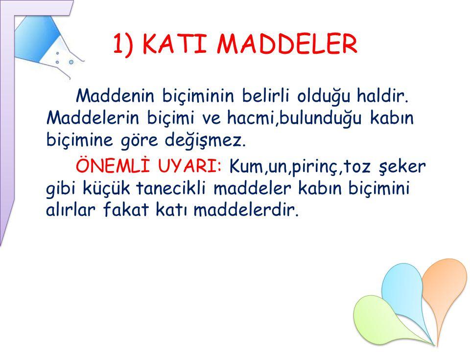 1) KATI MADDELER