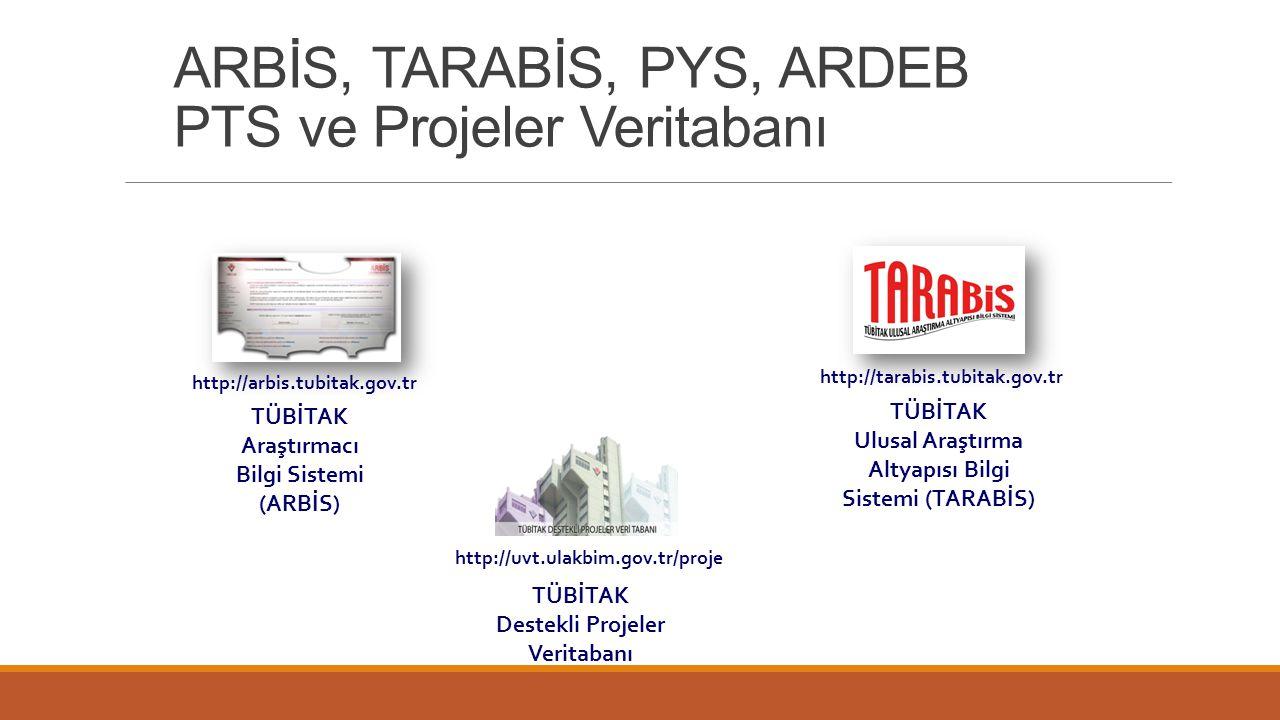 ARBİS, TARABİS, PYS, ARDEB PTS ve Projeler Veritabanı