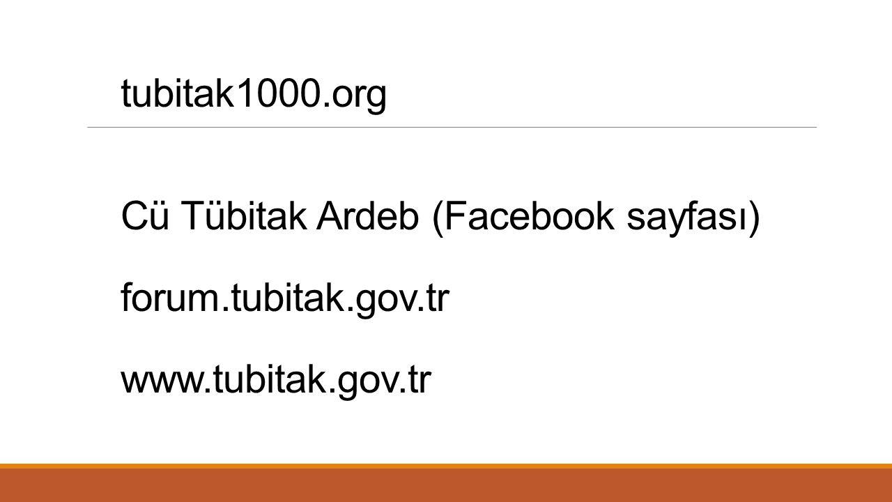 tubitak1000. org Cü Tübitak Ardeb (Facebook sayfası) forum. tubitak