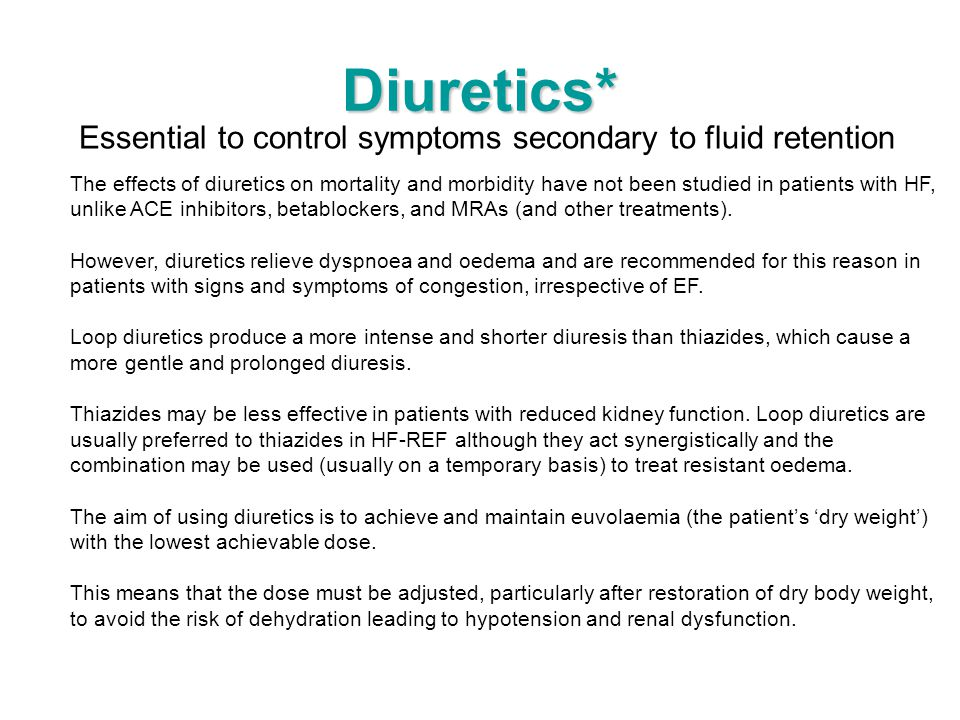 Essential to control symptoms secondary to fluid retention