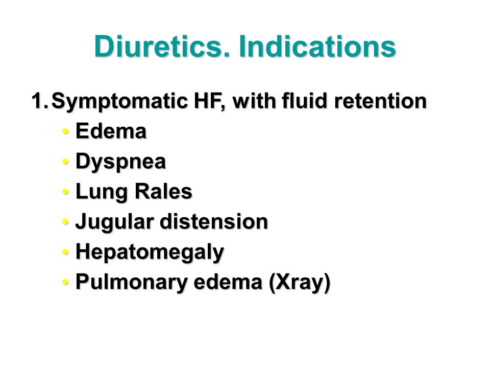 Diuretics. Indications