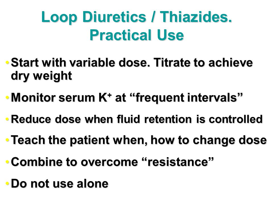 Loop Diuretics / Thiazides. Practical Use