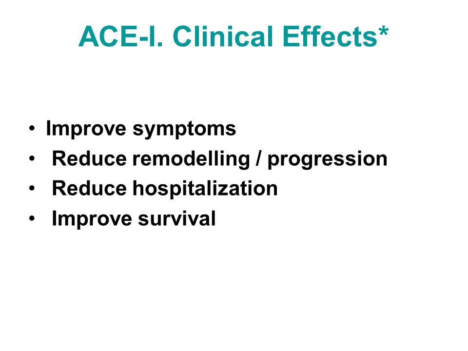 ACE-I. Clinical Effects*