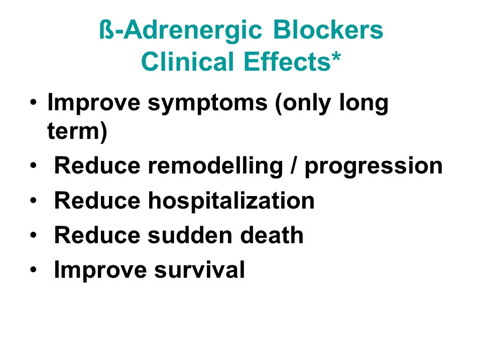 ß-Adrenergic Blockers Clinical Effects*