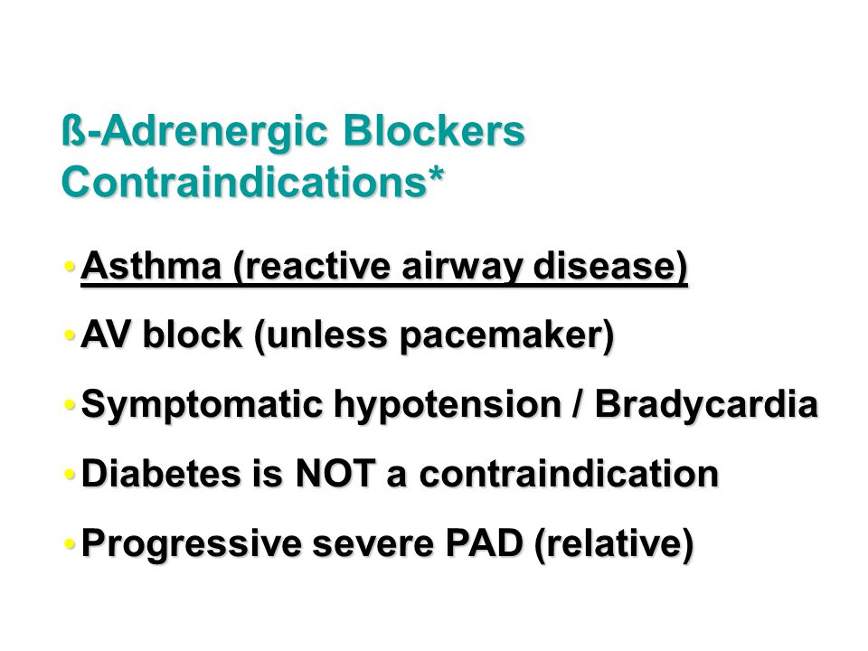 ß-Adrenergic Blockers Contraindications*