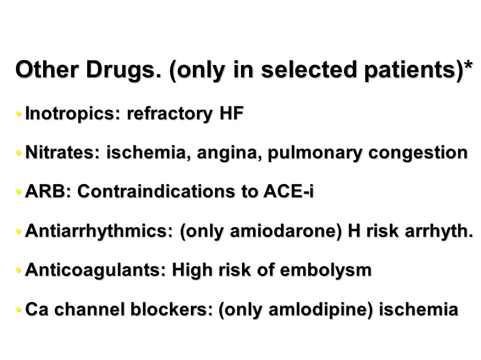 Other Drugs. (only in selected patients)*