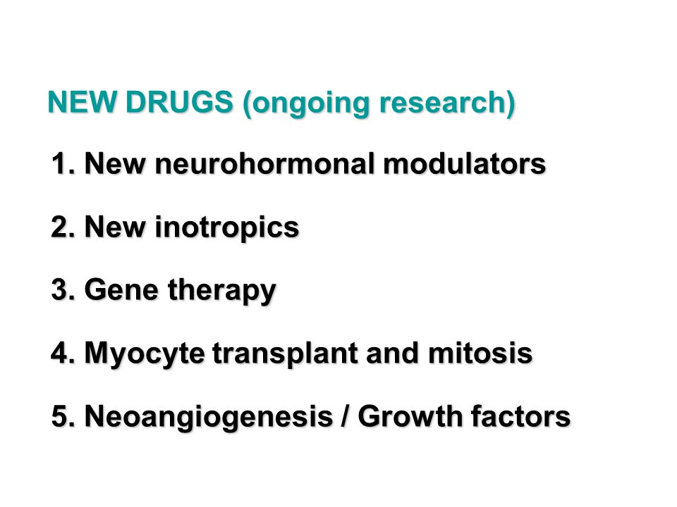 NEW DRUGS (ongoing research)