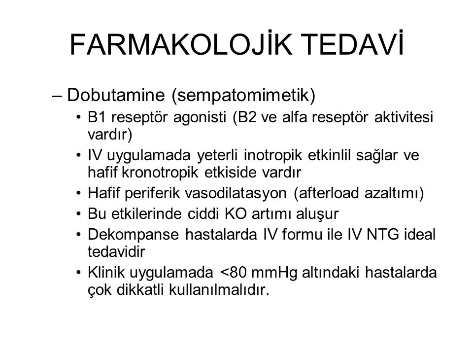 FARMAKOLOJİK TEDAVİ Dobutamine (sempatomimetik)