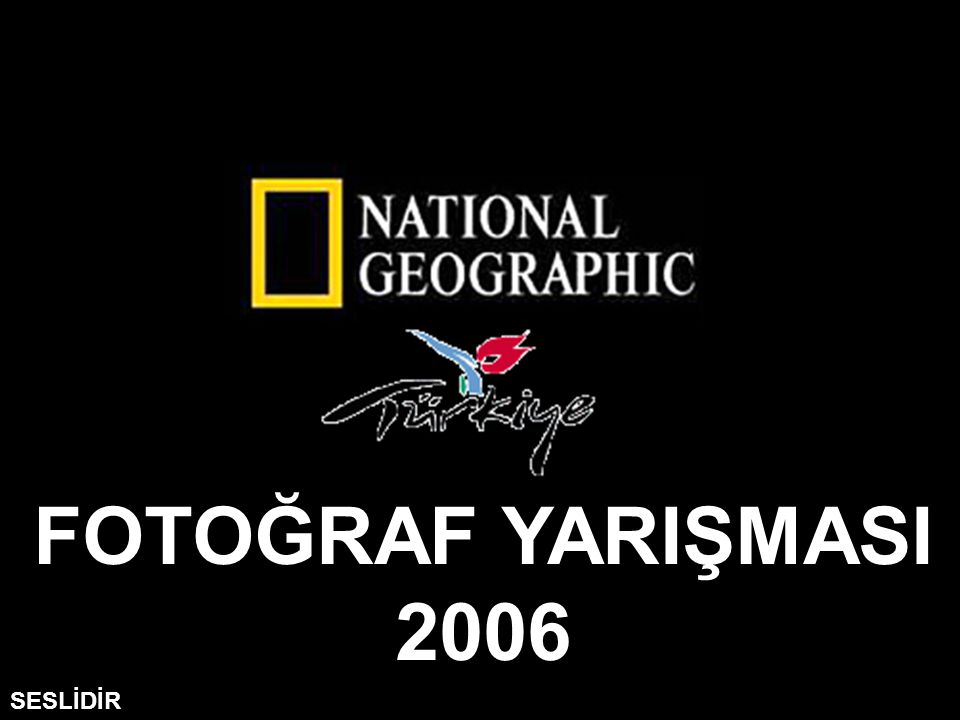 FOTOĞRAF YARIŞMASI 2006 SESLİDİR