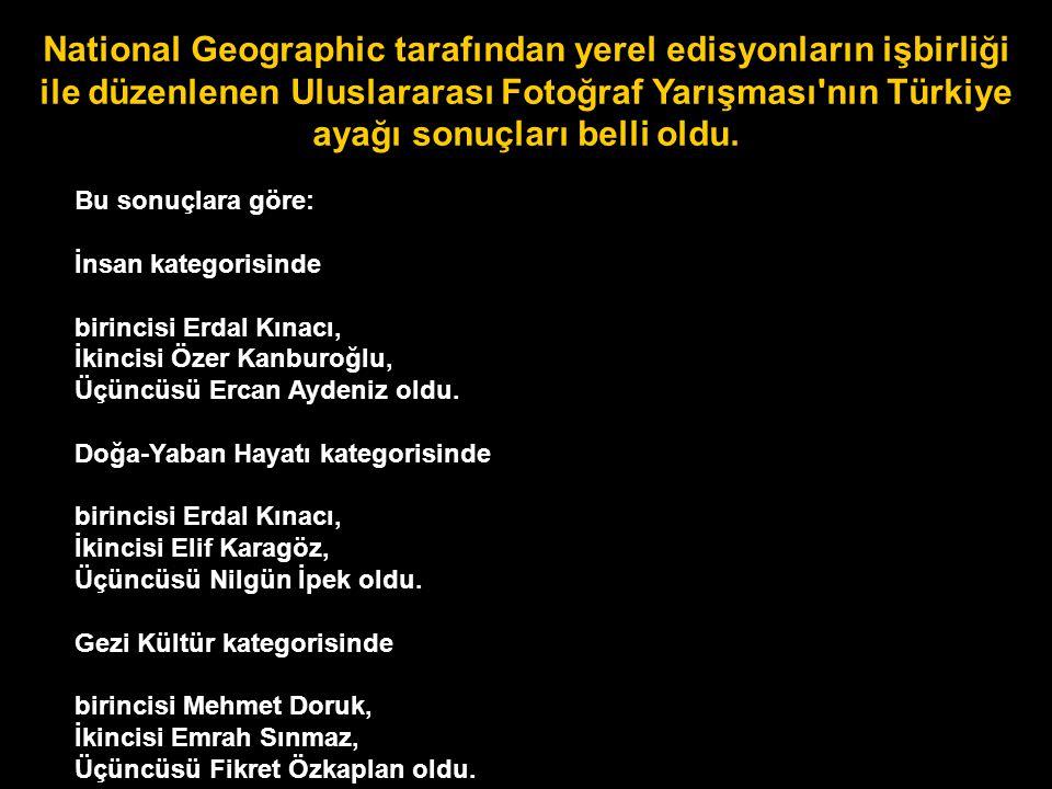 National Geographic tarafından yerel edisyonların işbirliği ile düzenlenen Uluslararası Fotoğraf Yarışması nın Türkiye ayağı sonuçları belli oldu.