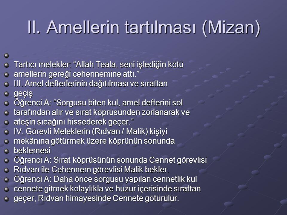 II. Amellerin tartılması (Mizan)